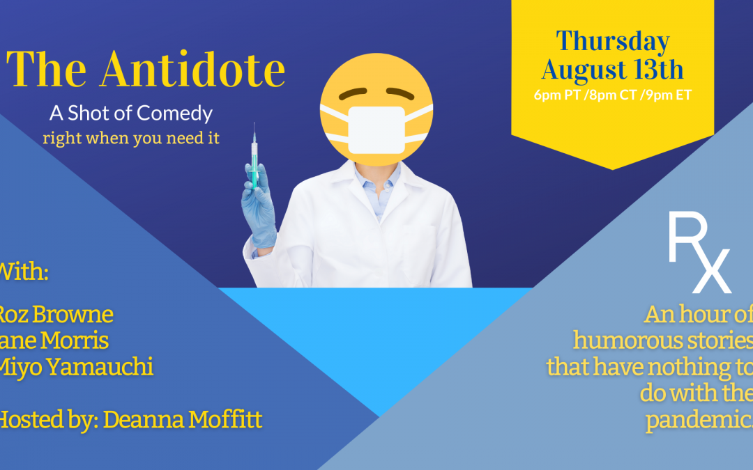 2020.08.13 The Antidotes ~ A Shot of Comedy