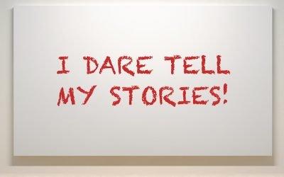 I Dare Tell My Stories!